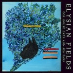 Elysian Fields, For House Cats And Sea Fans