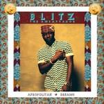 Blitz The Ambassador, Afropolitan Dreams