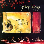 Gipsy Kings, Love & Liberte