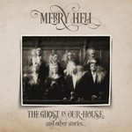 Merry Hell, The Ghost in Our House and Other Stories