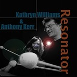 Kathryn Williams & Anthony Kerr, Resonator