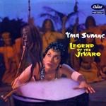 Yma Sumac, Legend Of The Jivaro