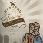 Kindred the Family Soul, Legacy of Love