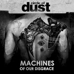 Circle of Dust, Machines of Our Disgrace