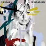 Fergie, Life Goes On