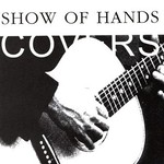 Show of Hands, Covers