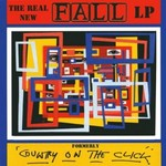 The Fall, The Real New Fall LP (Formerly Country on the Click)