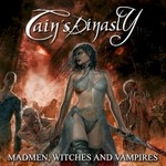 Cain's Dinasty, Madmen, Witches And Vampires