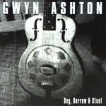 Gwyn Ashton, Beg, Borrow & Steel