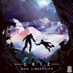 GRiZ, Mad Liberation