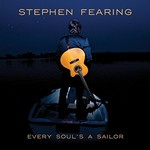 Stephen Fearing, Every Soul's a Sailor