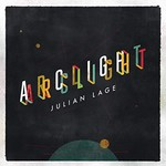 Julian Lage, Arclight