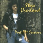 Steve Overland, Post FM Sessions