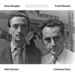 Dave Douglas & Frank Woeste, Dada People (feat. Matt Brewer & Clarence Penn)