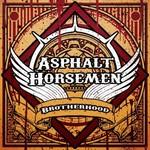 Asphalt Horsemen, Brotherhood