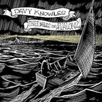 Davy Knowles, Three Miles from Avalon