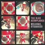 The Blue Aeroplanes, Welcome, Stranger!