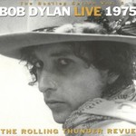 Bob Dylan, The Bootleg Series Vol. 5: Live 1975 - The Rolling Thunder Revue