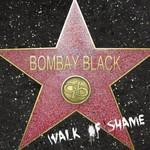 Bombay Black, Walk Of Shame