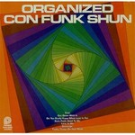Con Funk Shun, Organized Con Funk Shun