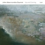 John Abercrombie Quartet, Up and Coming