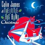 Colin James, Colin James & The Little Big Band Christmas