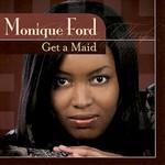 Monique Ford, Get a Maid