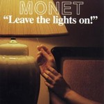 Monet, Leave the Lights On!