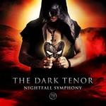 The Dark Tenor, Nightfall Symphony