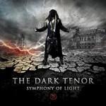 The Dark Tenor, Symphony Of Light