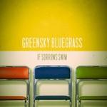 Greensky Bluegrass, If Sorrows Swim