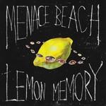 Menace Beach, Lemon Memory