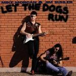 Mike Morgan & Jim Suhler, Let The Dogs Run