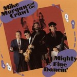 Mike Morgan and The Crawl, Mighty Fine Dancin'