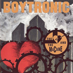 Boytronic, The Heart and the Machine