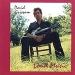 David Grissom, Loud Music