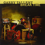 Garry Tallent, Break Time