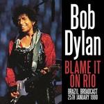 Bob Dylan, Blame It on Rio