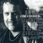Jim Jidhed, Full Circle