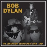 Bob Dylan, The Legendary Broadcasts: 1969-1984