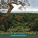Laurel Zucker, Brazilian Butterfly Circle