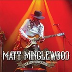 Matt Minglewood, Fly Like Desperados