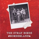The Stray Birds, Borderland