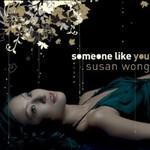Susan Wong, Someone Like You