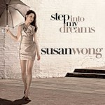 Susan Wong, Step Into My Dreams
