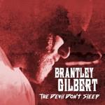 Brantley Gilbert, The Devil Don't Sleep mp3