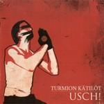 Turmion Katilot, USCH!