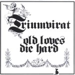 Triumvirat, Old Loves Die Hard
