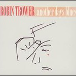 Robin Trower, Another Days Blues