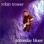 Robin Trower, Someday Blues